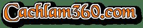 Cachlam360.com – Cẩm nang, mẹo vặt gia đình